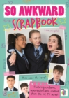 So Awkward Scrapbook : The official book of the hit CBBC show! - Book