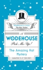 The Amazing Hat Mystery : (Wodehouse Pick-Me-Up)