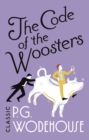 The Code of the Woosters : (Jeeves & Wooster)