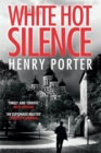 White Hot Silence : an unputdownable race against time thriller - Book