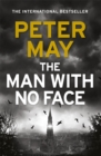 The Man With No Face : the latest thriller from million-selling Peter May