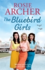 The Bluebird Girls : The Forces' Sweethearts 1 - Book