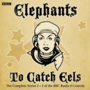 Elephants to Catch Eels : The Complete Series 1-2