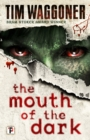 The Mouth of the Dark