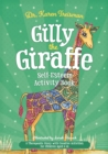 Gilly the Giraffe Self-Esteem Activity Book : A Therapeutic Story with Creative Activities for Children Aged 5-10