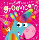 If You Meet a Groovicorn