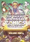 The Phoenix Colossal Comics Collection : Volume 1