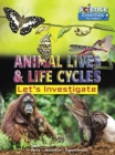 Animal Lives and Life Cycles: Let's Investigate - Book