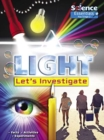 Light: Let's Investigate : Facts  Activities Experiments - Book