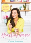 Healthy Forever : The Happiest Weight Loss Book Ever! - Book