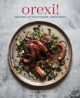 Orexi! : Feasting at the Modern Greek Table - Book