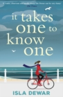 It Takes One to Know One : 'a wonderful, funny novel full of insight' - Daily Mail