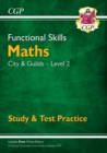New Functional Skills Maths: City & Guilds Level 2 - Study & Test Practice (for 2020 & beyond) - Book