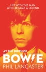 At the Birth of Bowie : Life with the Man Who Became a Legend - Book