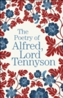 The Poetry of Alfred, Lord Tennyson