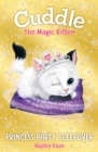 Cuddle the Magic Kitten Book 3 : Princess Party Sleepover