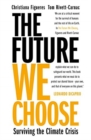 The Future We Choose: Surviving the Climate Crisis - Book