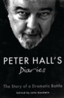 Story of a Dramatic Battle : Peter Hall's Diaries