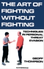 The Art of Fighting without Fighting : Techniques in Personal Threat Evasion
