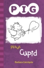 PIG plays Cupid : Set 1