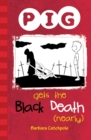 PIG Gets the Black Death (nearly) : Set 1