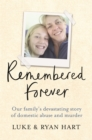 Remembered Forever : Our family's devastating story of domestic abuse and murder - Book