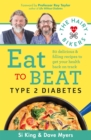 The Hairy Bikers Eat to Beat Type 2 Diabetes : 80 delicious & filling recipes to get your health back on track