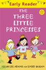 Early Reader: The Three Little Princesses