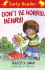 Horrid Henry Early Reader: Don't Be Horrid, Henry! : Book 1