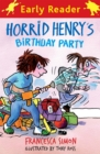 Horrid Henry Early Reader: Horrid Henry's Birthday Party : Book 2