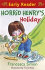 Horrid Henry Early Reader: Horrid Henry's Holiday : Book 3