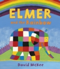 Elmer and the Rainbow : Board Book - Book