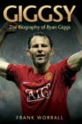 Giggsy : The Biography of Ryan Giggs