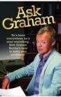 Ask Graham : He's Been Everywhere, He's Seen Everything. Now Graham Norton's Here to Solve Your Problems