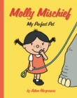 Molly Mischief: My Perfect Pet - Book