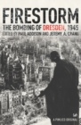 Firestorm : The Bombing of Dresden 1945
