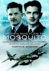 The Men Who Flew the Mosquito : Compelling Account of the 'Wooden Wonders' Triumphant WW2 Career