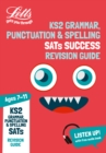 KS2 English Grammar, Punctuation and Spelling SATs Revision Guide : 2019 Tests