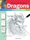 How to Draw: Dragons : In Simple Steps