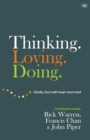 Thinking. Loving. Doing. : Glorify God with Heart and Mind