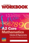 A2 Core Mathematics : Calculus and Trigonometry
