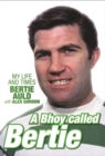 A Bhoy Called Bertie : My Life and Times, Bertie Auld with Alex Gordon