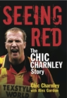 Seeing Red : The Chic Charnley Story