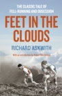 Feet in the Clouds : A Tale of Fell-running and Obsession - eBook