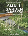 RHS Small Garden Handbook : Making the Most of Your Outdoor Space