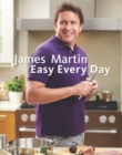 James Martin Easy Every Day : The Essential Collection - eBook