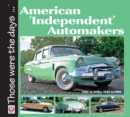 American Independent Automakers : AMC to Willys 1945 to 1960