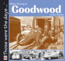 Motor Racing At Goodwood in the Sixties