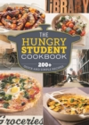 The Hungry Student Cookbook : 200+ Quick and Simple Recipes - Book