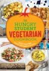 The Hungry Student Vegetarian Cookbook : More Than 200 Quick and Simple Recipes - Book